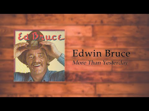 Ed Bruce - More Than Yesterday