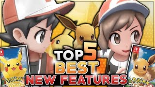 Top 5 BEST NEW FEATURES In Pokémon Let's Go Pikachu & Let's Go Eevee