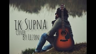 ik Supna- Prabh Gill Cover by Lezon  / Unplugged Cover / Guitar Cover / Punjabi Song / 2020