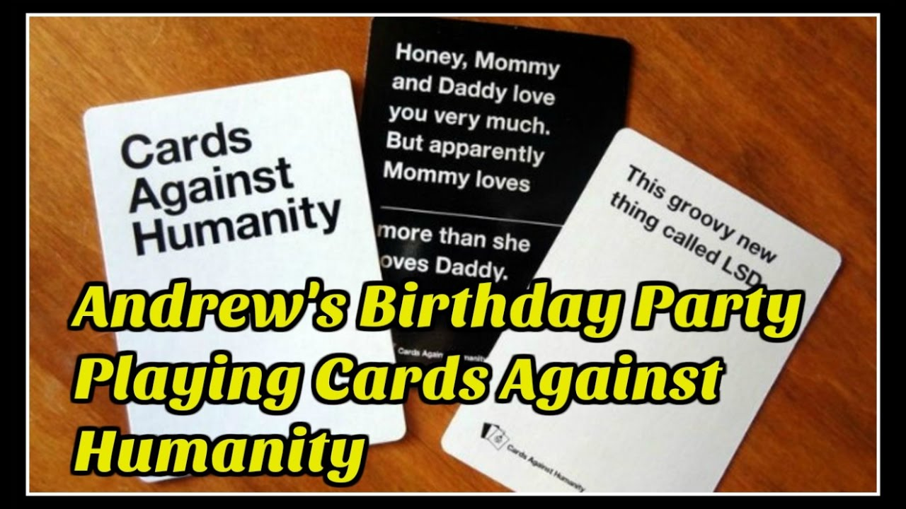 Andrews birthday party playing cards against humanity youtube andrews birthday party playing cards against humanity bookmarktalkfo Image collections