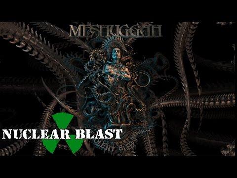 MESHUGGAH - The Violent Sleep of Reason (NEW ALBUM: OCTOBER 7, 2016)