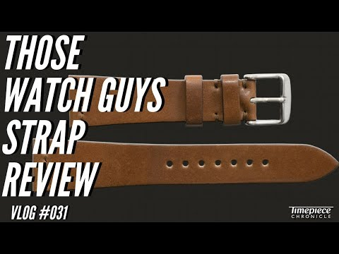 Those Watch Guys Strap Review | Vlog #031