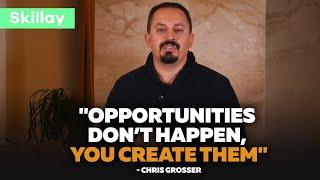 ''الفرص لا يحدث ، يمكنك إنشاء لهم'' - كريس اجمالي