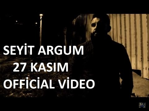 Seyit ARGUM - 27 Kasım / 2016 (OfficialVideo HD)