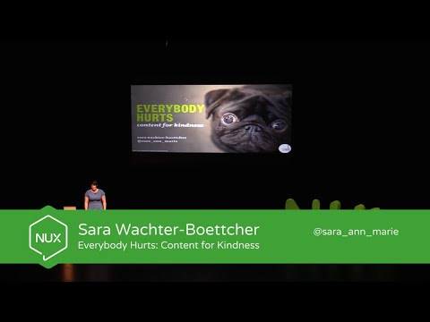 Sara Wachter-Boettcher - Everybody Hurts: Content for Kindness