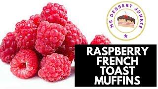 Raspberry French Toast Muffin Recipe - Breakfast -  | Msdessertjunkie