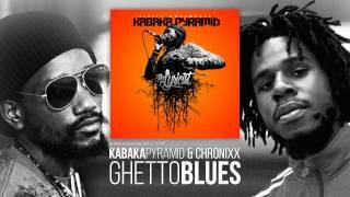 Kabaka Pyramid feat. Chronixx - Ghetto Blues (The Lyricist Mixtape) November 2014