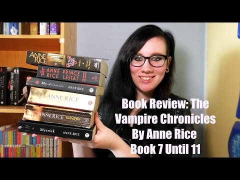 Book Review: The Vampire Chronicles By Anne Rice - Books 7 Until 11