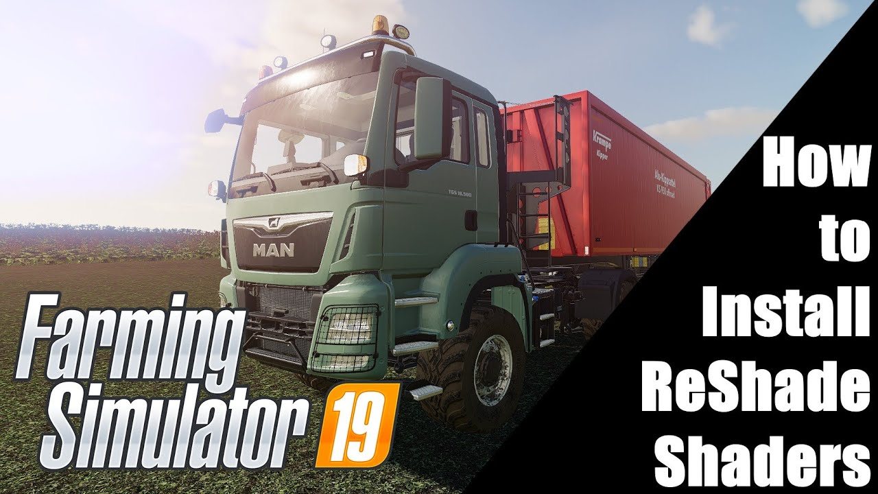 Download How to install and set-up ReShade Shaders to Farming Simulator 19