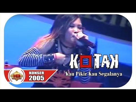 Kotak - Kau Pikir Kaulah Segalanya (Live Konser Ancol 31 Desember 2005)