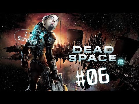 Freeman's Freedoms plays Dead Space 2 - Part 6 - Pray for the wicked
