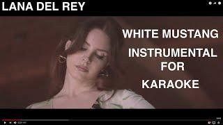Lana Del Rey *White Mustang* Instrumental (Karaoke Version)