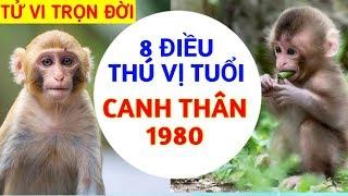 8 ĐIỀU THÚ VỊ VỀ TUỔI CANH THÂN - 1980 SỰ NGHIỆP TÍNH CÁCH VẬN MỆNH NGƯỜI TUỔI THÂNTỬ VI 12 CON GIÁP