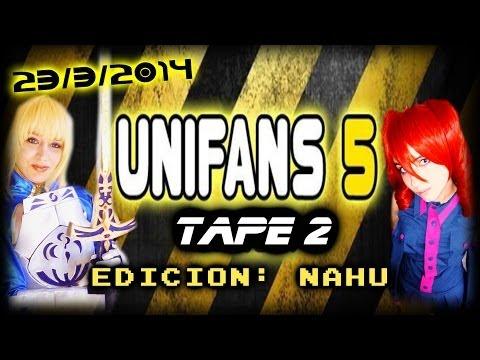 UNIFANS 5: 2° Aniversario! (23/3/2014) # TAPE 2