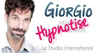 Giorgio Le Mentaliste HYPNOTISE le Studio International