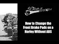 How to Change the Front Brake Pads on a Harley Davidson Without ABS