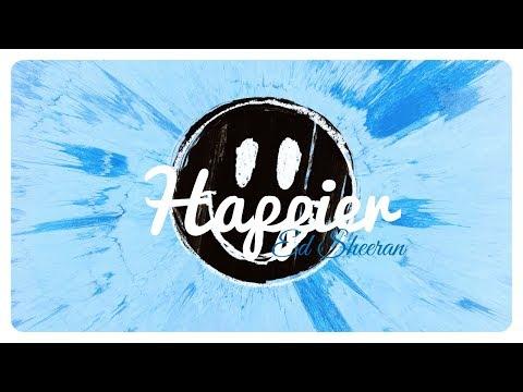 Ed Sheeran - Happier // Lyrics + Deutsche Übersetzung