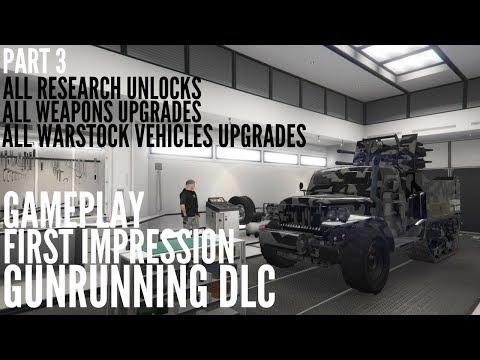 GTA Online GUNRUNNING DLC Part 3 All Warstock vehicles/ Weapons Upgrades - All Research Unlocks 1.40