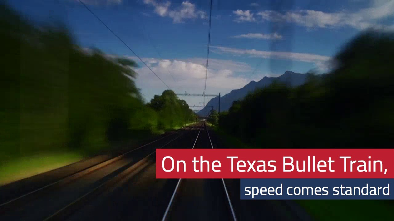The Texas High-Speed Train — Speed Comes Standard