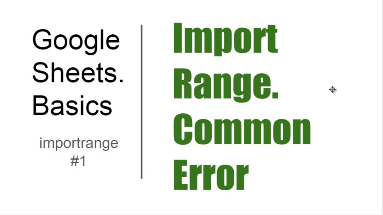 Basics#19  ImportRange #1  About the function & Common Error