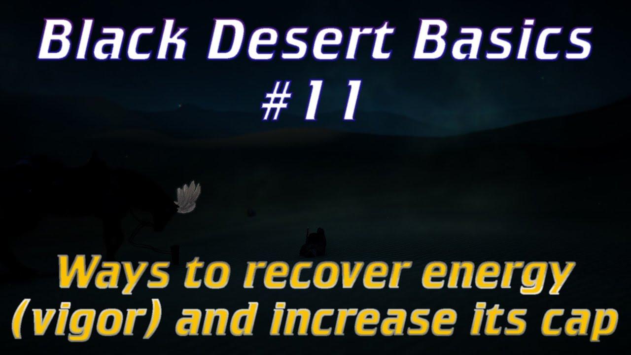 BDO Basics #11 - Ways to recover energy(vigor) and increase its cap