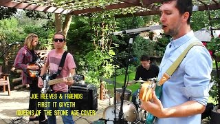 Joe Reeves & Friends - First It Giveth (Queens Of The Stone Age cover)