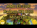 AMD E1-2100 APU + HD 8210 Minecraft Gameplay