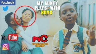 MY AUNTY PLAYS WITH BOYS (PRAIZE VICTOR COMEDY)