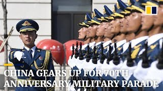 China gears up for 70th anniversary military parade