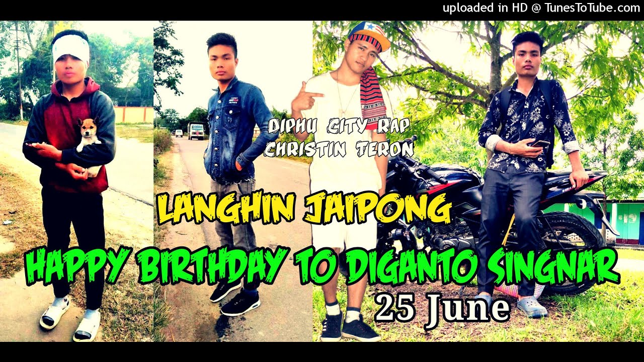 Happy birthday to Diganto Singnar - Diphu City Rap Christin Teron