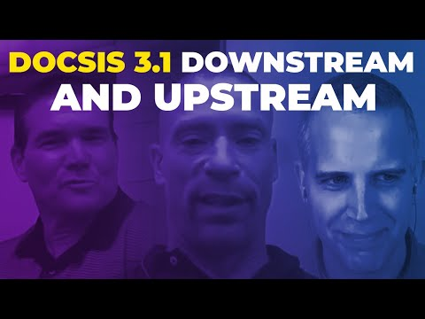 DOCSIS 3.1 Downstream and Upstream