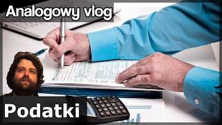 Analogowy Vlog #164 - Podatki
