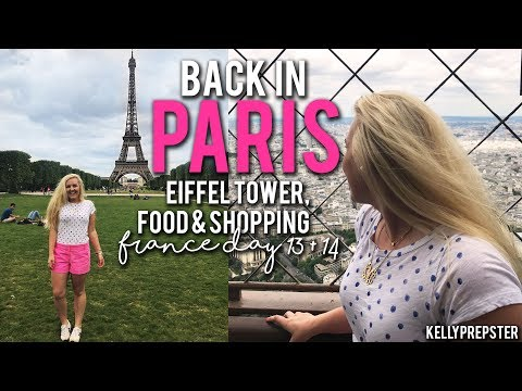 BACK IN PARIS! THE EIFFEL TOWER, FOOD & SHOPPING!! FRANCE VLOG DAY 13+14 || Kellyprepster