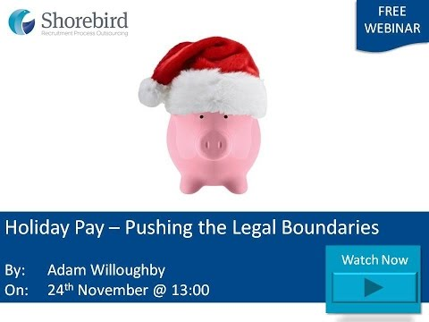 Holiday Pay - Pushing the Legal Boundaries