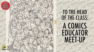 Comic-Con Museum Celebrates Will Eisner: To The Head of the Class: A Comics Educator Meetup