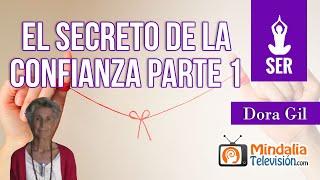 El secreto de la confianza, por Dora Gil PARTE 1