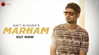 Marham Amit Mishra Mp3 Song Download
