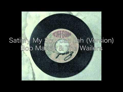 Satisfy My Soul Jah Jah (Version) / Bob Marley & The Wailers mp3