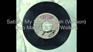 Satisfy My Soul Jah Jah (Version) / Bob Marley & The Wailers