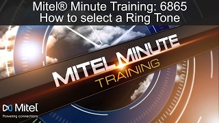 Mitel® Minute Training: 6865 How to select a Ring Tone