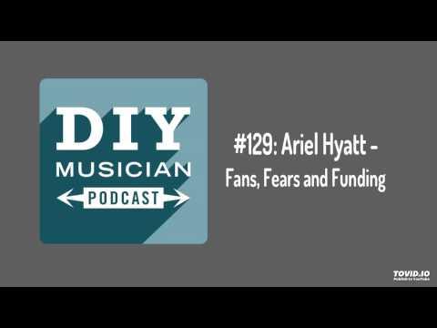 #129: Ariel Hyatt – Fans, Fears, and Funding
