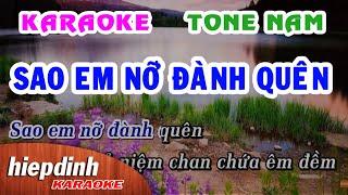 Karaoke HD Sao Em Nỡ Đành Quên | Full Beat Tone Nam | Hiệp Định Studio