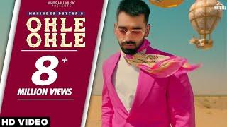 Ohle Ohle (Full Song) Maninder Buttar | MixSingh | JUGNI | Latest Punjabi Song 2021