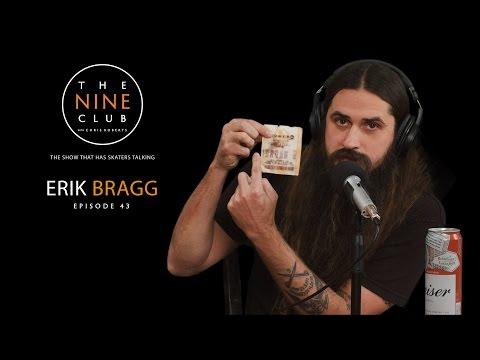 Erik Bragg  The Nine Club With Chris Roberts  Episode 43