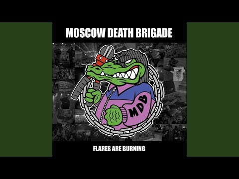 Moscow Death Brigade - Flares Are Burning 1