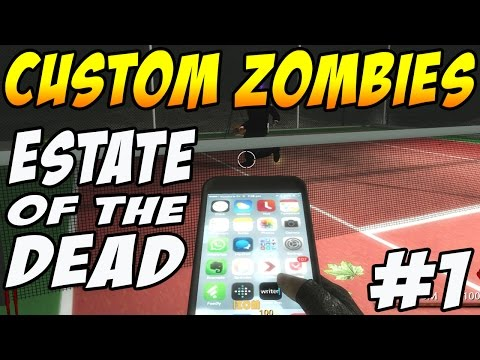 "Custom Zombies ""Estate Of The Dead"" Pt 1 (Call of Duty Zombies)"