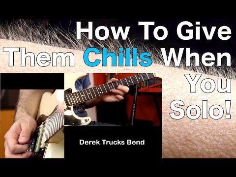 How To Give Them CHILLS When You Solo!