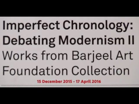 Whitechapel Gallery and Barjeel Art Foundation: Imperfect Chronology - Debating Modernism II