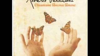 Il nostro amore - Roberto Vecchioni - Chiamami ancora amore