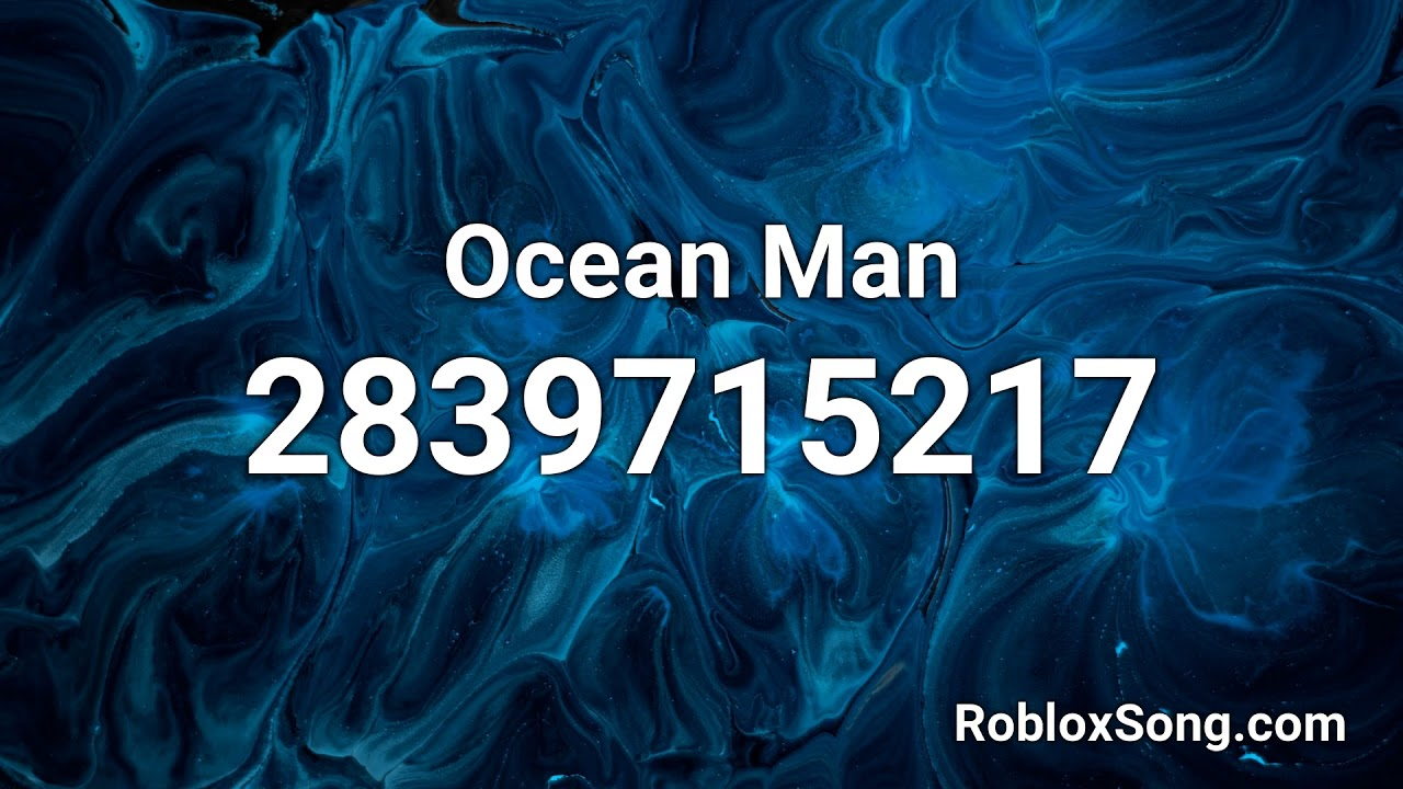 Ocean Man Roblox Id Music Code Youtube